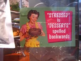 stress-is-desert-spelled-backwards